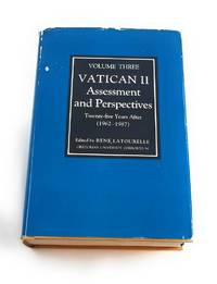 Vatican II: Assessment and Perspectives : Twenty-Five Years After (1962-1987) Volume Three