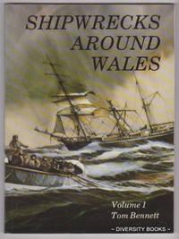 SHIPWRECKS AROUND WALES. Volume 1