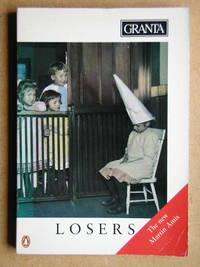 Granta 47. Losers. The Magazine of New Writing