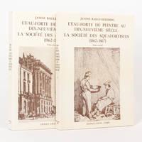 L'Eau-forte de Peintre au Dix-Neuvième Siècle. La Société des Aquafortistes, 1862-1867 by  Janine BAILLY-HERZBERG - First Edition - 1972 - from Michael Treloar Antiquarian Booksellers (SKU: 122826)