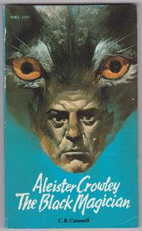 Aleister Crowley The Black Magician by Charles Richard Cammell - Paperback - First Thus, First Printing - 1969 - from GatesPastBooks (SKU: 930637)