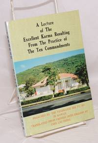 A lecture of the excellent Karma resulting from the practice of the ten commandments: preached by the Venerable Sek Fu Ho in Hawaii, recorded by his desciple Rev. Ming Wai