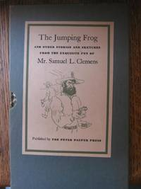 The Jumping Frog and Other Stories and Sketches from the Exquisite Pen of Mr. Samuel Clemens