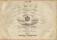 [Op. 97]. Trio für Piano-Forte, Violin [!Violine] und Violoncello. Seiner Kaiserl: Hoheit dem durchlauchtigsten Prinzen Rudolph Herzog von Oesterreich &c. &c. &c. in tiefer Ehrfurcht gewidmet ... 97tes Werk. [Parts]