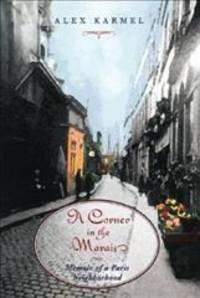 image of A Corner in the Marais -memoir of a Paris neighborhood