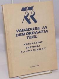 image of Vabaduse ja Demokraatia Teel: kaks aastat eestimaa rahvarinnet