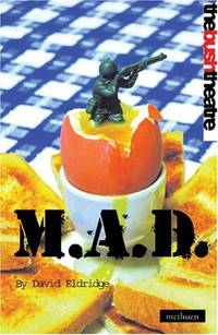 M.A.D.: Mutual Assured Destruction (Modern Plays)