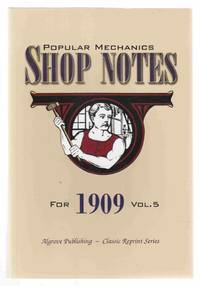 Popular Mechanics Shop Notes for 1909 Vol. 5 by  H. H. (Ed. ) Windsor - Paperback - Reprint - 1999 - from Riverwash Books and Biblio.com