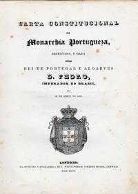 Carta Constitucional da Monarchia Portugueza, decretada, e dada pelo Rei de Portugal e Algarves D. Pedro, Imperador do Brasil, aos 29 de abril de 1826
