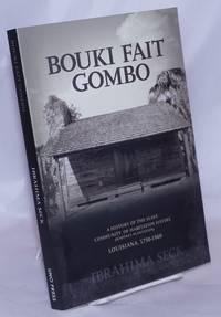 image of Bouki fait gombo, a history of the slave community of Habitation Haydel (Whitney Plantation), Louisiana, 1750-1860