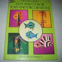 image of Cut and Color Toys and Decorations: 15 Easy to do Projects (Dover Coloring Book)