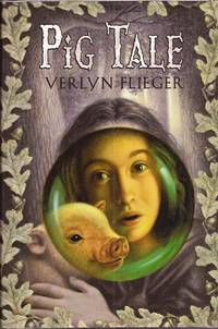 Pig Tale by  Verlyn Flieger - First Printing - 2002 - from E M Maurice Books, LLC, ABAA and Biblio.com