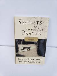 Secrets To Powerful Prayer: Discovering The Languages Of The Heart