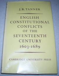 English Constitutional Conflict of the Seventeenth Century 1603-1689