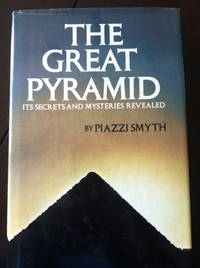 image of The Great Pyramid: Its Secrets and Mysteries Revealed