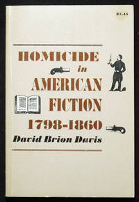Homicide in American Fiction, 1798-1860: A Study in Social Values