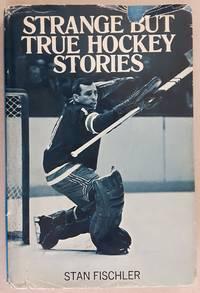 Strange But True Hockey Stories