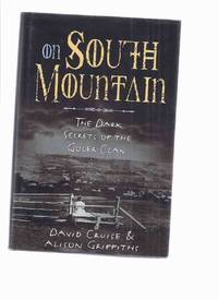 ON SOUTH MOUNTAIN:  The Dark Secrets of the Goler Clan -a Signed Copy ( Annapolis Valley, Nova Scotia )( True Crime / Incest )