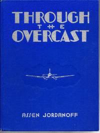 Through the Overcast: The Art of Instrument Flying by Jordanoff, Assen - 1938