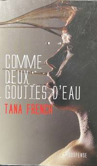 Comme deux gouttes d'eau by Tana French - Paperback - 2010 - from Livres Norrois (SKU: 137779)