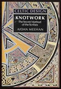 Celtic Design  Knotwork - The Secret Method of the Scribes by  Aidan Meehan - Paperback - 1991 - from E Ridge fine Books (SKU: 6823)