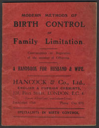 image of Modern Methods of Birth Control or Family Limitation.  Contraception or Regulation of the number of Children.  A Handbook for Husband & Wife