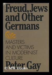 image of Freud, Jews, and Other Germans : Masters and Victims in Modernist Culture / Peter Gay