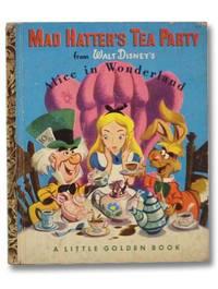 Mad Hatter's Tea Party from Walt Disney's Alice in Wonderland (A Little Golden Book)