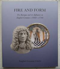 Fire and Form [Paperback] [Jan 01, 2013] English Ceramic Circle