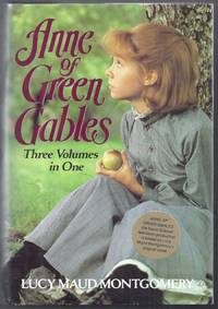 Anne of Green Gables. Three Volumes in One. Includes Anne of Green  Gables, Anne of Avonlea, Anne's House of Dreams