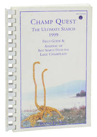 Champ Quest, The Ultimate Search: 1999 Field Guide & Almanac for Lake Champlain