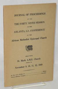 image of Journal of proceedings of the Forty Ninth session of the Atlanta, GA. Conference of the African Methodist Episcopal Church, held with St. Mark AME Church, Atlanta, Georgia, November 9, 10, 11, 12, 1949