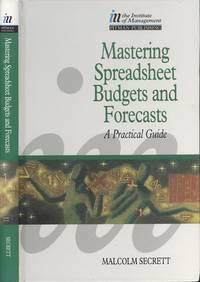 Mastering Spreadsheet Budget Forecasts (Wyvern Edn Only): Mastering S/Sht Bud (Wyvern Only)