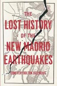 The Lost History of the New Madrid Earthquakes by Conevery Bolton Valencius - Paperback - 2015-06-09 - from Books Express (SKU: 022627375Xn)