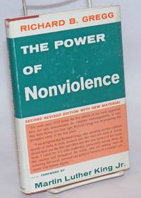 The power of nonviolence. Foreword by Martin Luther King, Jr. Second revised edition