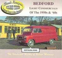 Bedford Light Commercials of the 1950's & 60's  [ Classic Marques  Volume Three ].