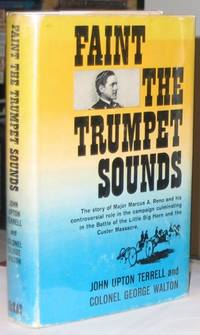 Faint the Trumpet Sounds:  The Life and Trial of Major Reno  -(SIGNED)-