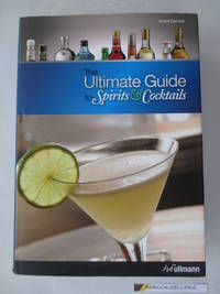 Ultimate Guide to Spirits and Cocktails