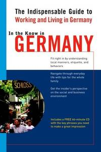 In The Know In Germany : The Indispensable Guide T