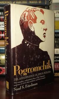 POGROMCHIK The Assassination of Simon Petlura
