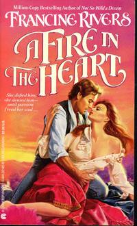 A Fire in the Heart by  Francine Rivers - Paperback - First Printing - 1987 - from Mirror Image Book and Biblio.com