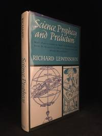 image of Science, Prophecy and Prediction; Man's Efforts to Foretell the Future - from Babylon to Wall Street