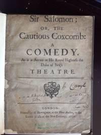 SIR SALOMON or The Cautious Coxcomb
