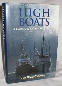 High Boats; A Century of Salmon Remembered