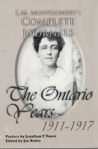L. M. Montgomery's Complete Journals: The Ontario Years, 1911-1917