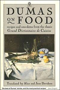 """image of Dumas on Food: Selections from """"Le Grand Dictionnaire de Cuisine"""