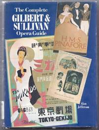 The Complete Gilbert and Sullivan Opera Guide