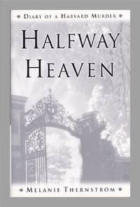 Halfway Heaven. Diary of A Harvard Murder