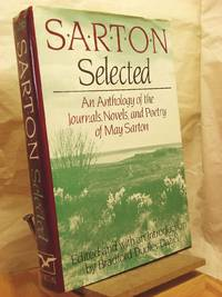 Sarton Selected : An Anthology of the Novels, Journals, and Poetry of May Sarton