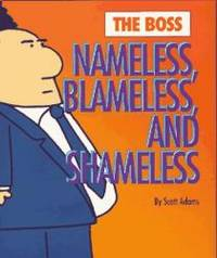 The Boss: Nameless  Blameless & Shameless: Nameless  Blameless And Shameless Dilbert Books Hardcover Mini